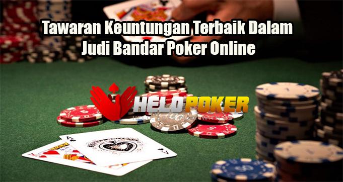 Tawaran Keuntungan Terbaik Dalam Judi Bandar Poker Online