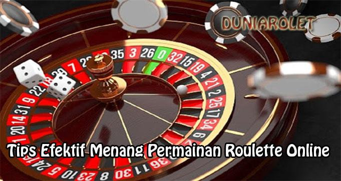 Tips Efektif Menang Permainan Roulette Online